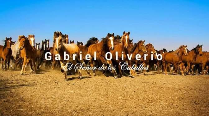 Gabriel Oliverio: El Señor de los Caballos